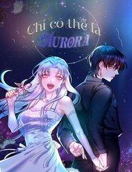 Chỉ Có Thể Là Aurora
